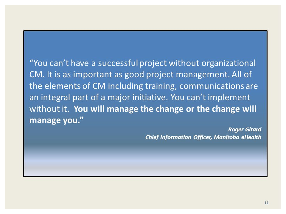 You can't have a successful project without organizational CM