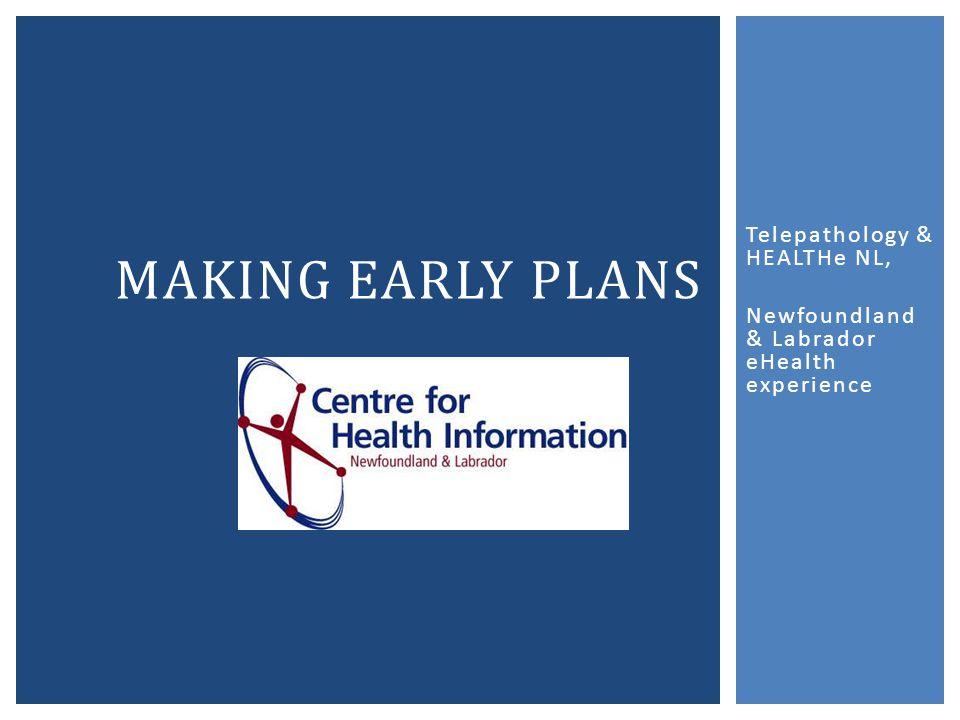 Telepathology & HEALTHe NL, Newfoundland & Labrador eHealth experience