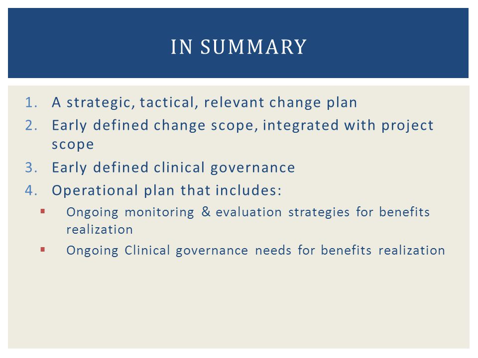 In Summary A strategic, tactical, relevant change plan
