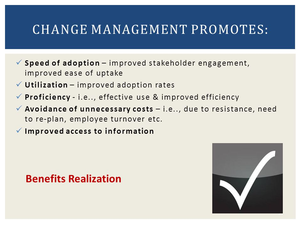 Change Management Promotes: