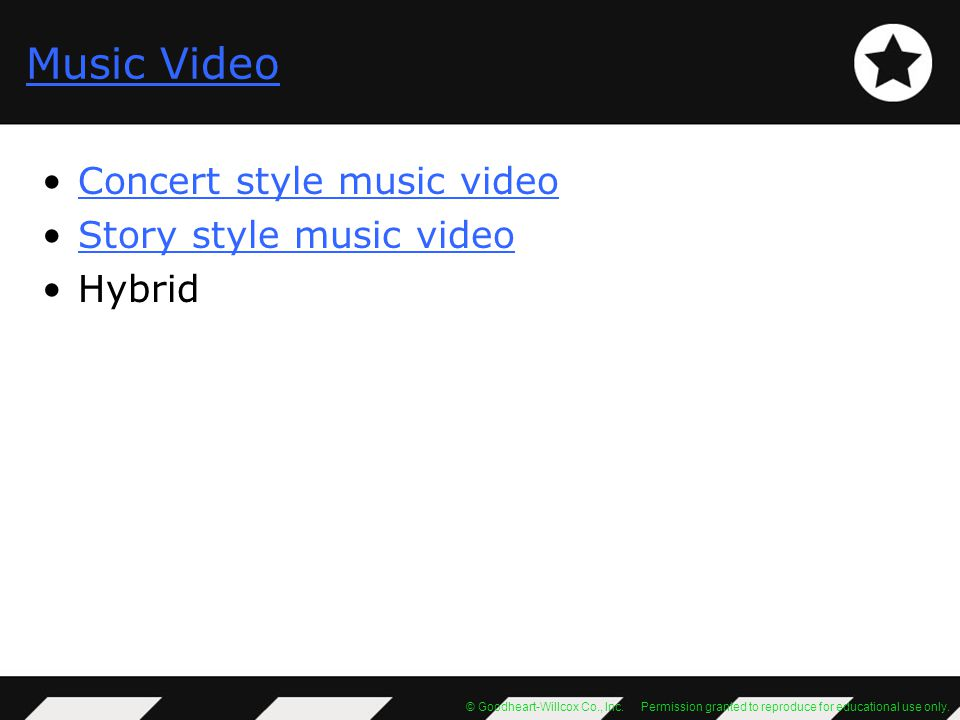 Music Video Concert style music video Story style music video Hybrid
