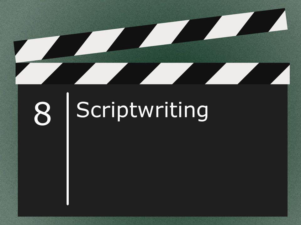 8 Scriptwriting