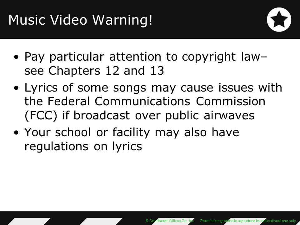 Music Video Warning! Pay particular attention to copyright law–see Chapters 12 and 13.