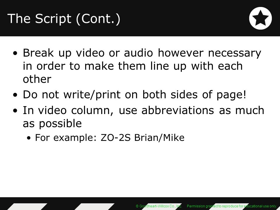 The Script (Cont.) Break up video or audio however necessary in order to make them line up with each other.