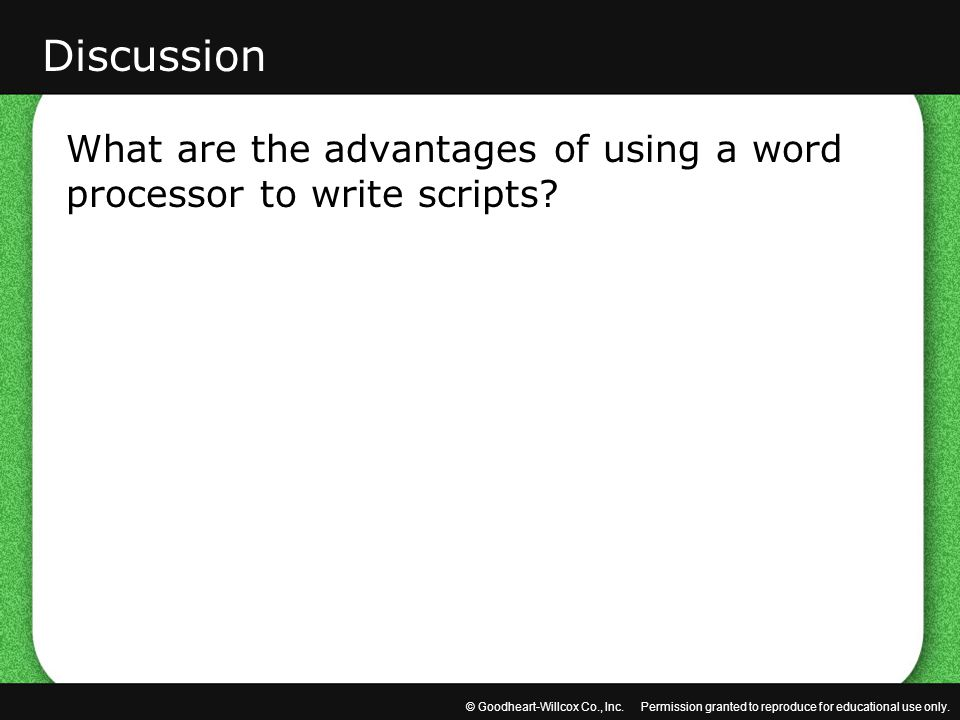 Discussion What are the advantages of using a word processor to write scripts