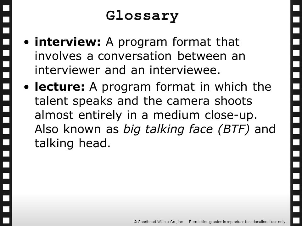 Glossary interview: A program format that involves a conversation between an interviewer and an interviewee.