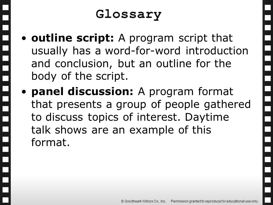 Glossary outline script: A program script that usually has a word-for-word introduction and conclusion, but an outline for the body of the script.