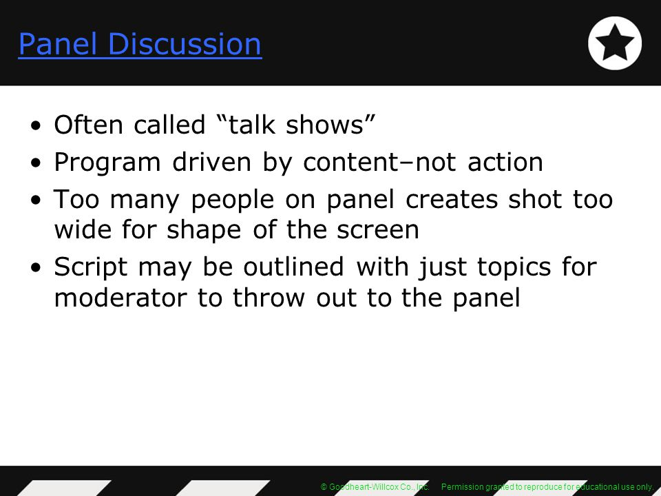 Panel Discussion Often called talk shows