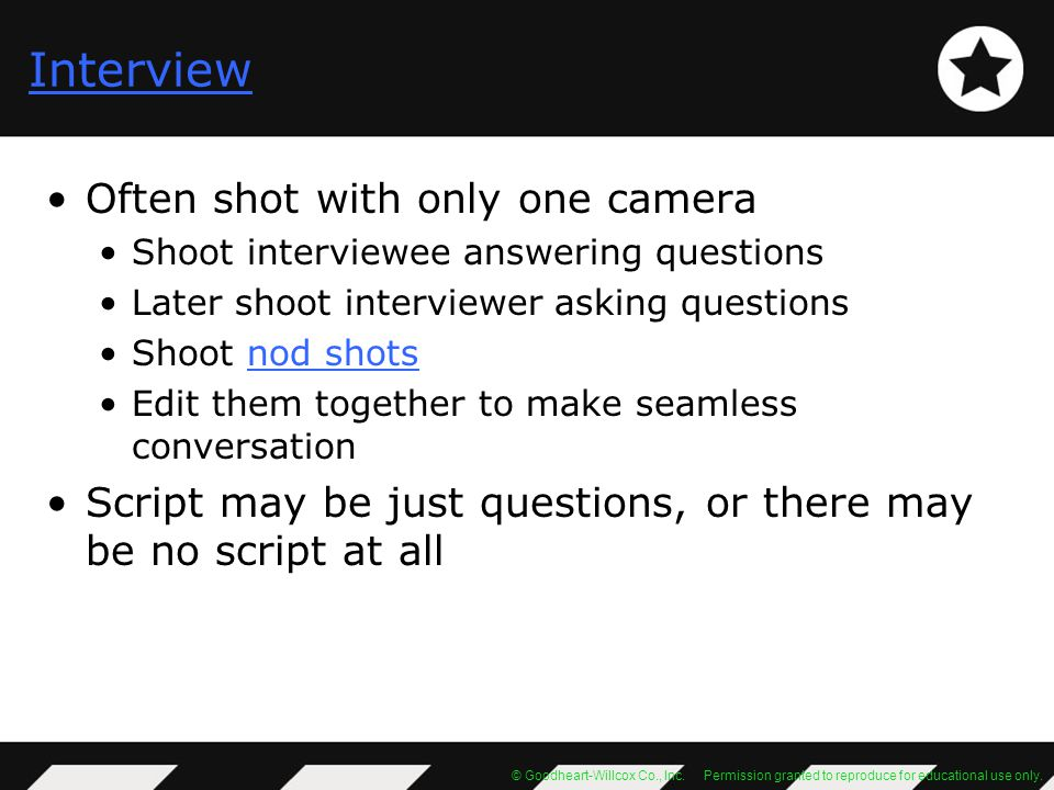 Interview Often shot with only one camera
