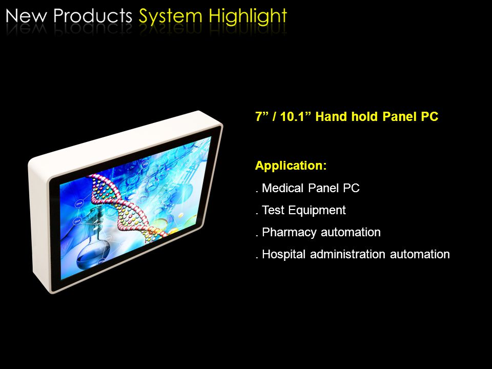 7 / 10.1 Hand hold Panel PC Application: . Medical Panel PC