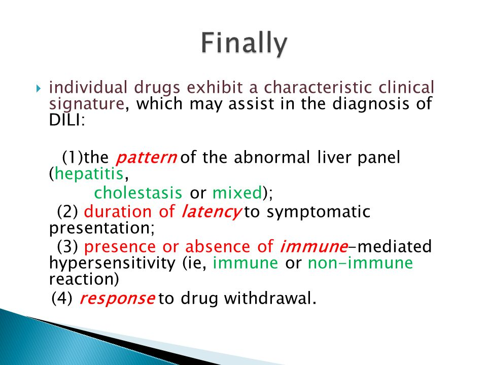 Finally individual drugs exhibit a characteristic clinical signature, which may assist in the diagnosis of DILI: