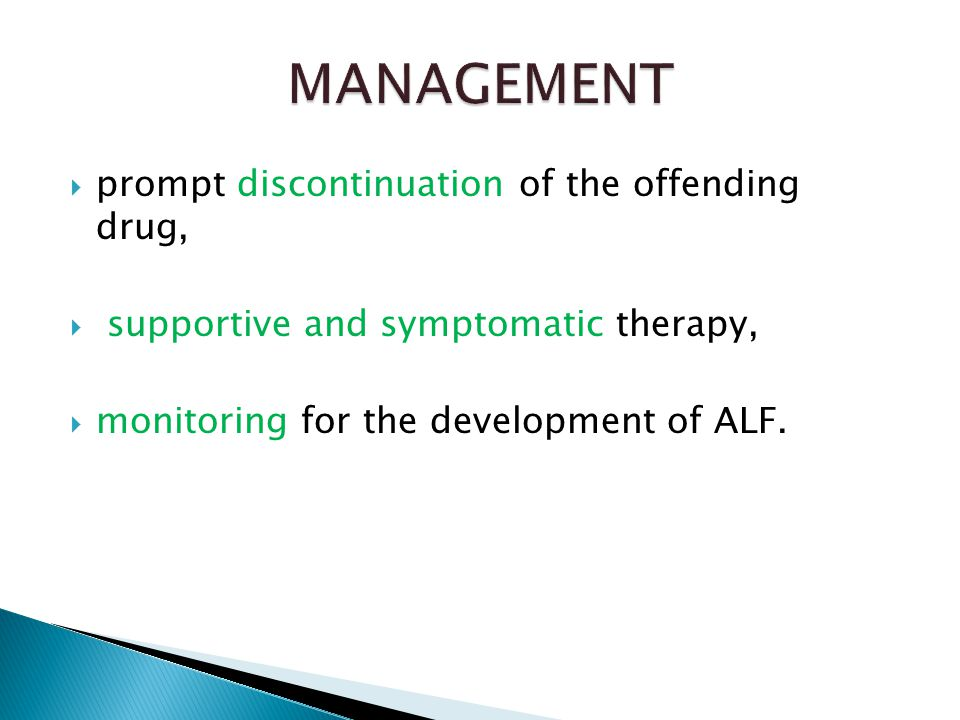 MANAGEMENT prompt discontinuation of the offending drug,