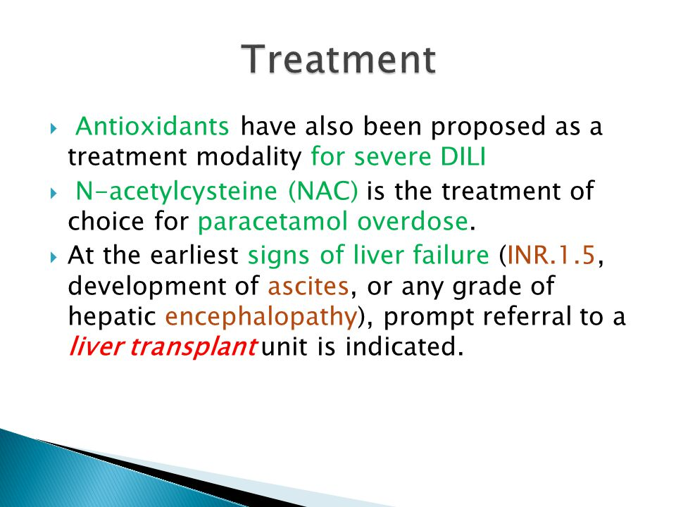 Treatment Antioxidants have also been proposed as a treatment modality for severe DILI.