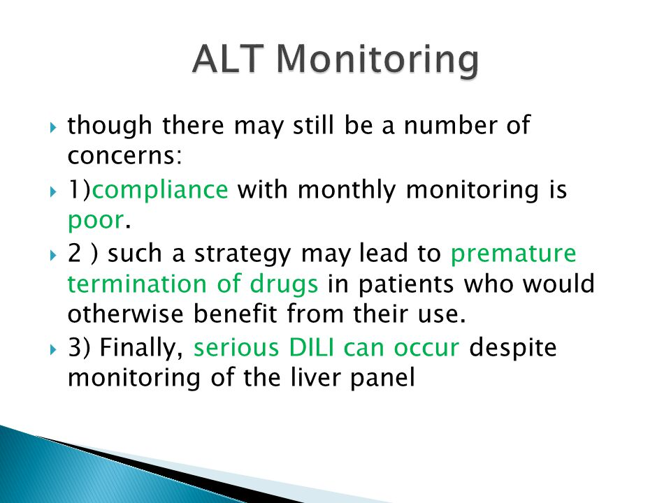 ALT Monitoring though there may still be a number of concerns: