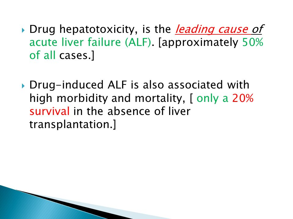Drug hepatotoxicity, is the leading cause of acute liver failure (ALF)