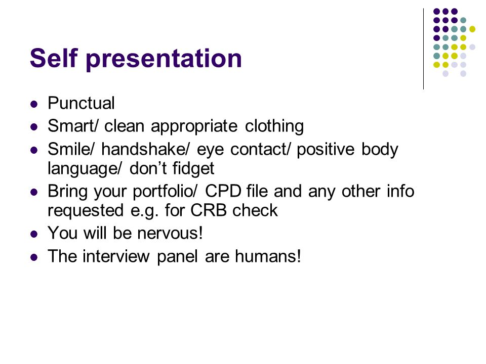 Self presentation Punctual Smart/ clean appropriate clothing