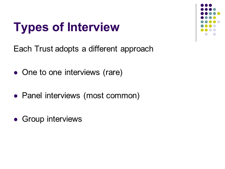 Types of Interview Each Trust adopts a different approach