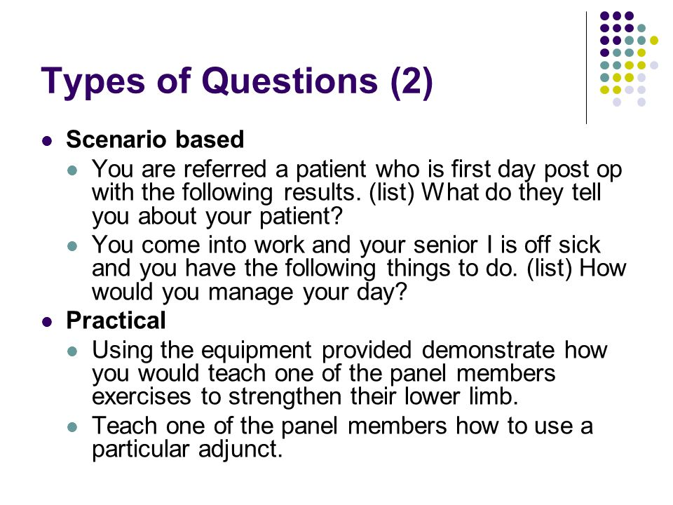 Types of Questions (2) Scenario based