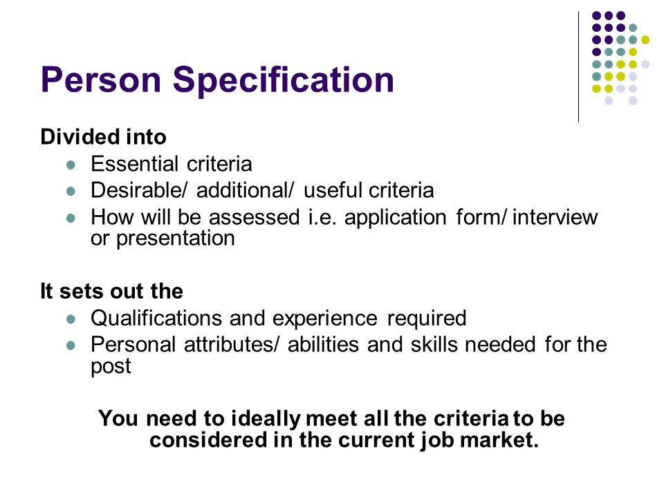 Person Specification Divided into Essential criteria
