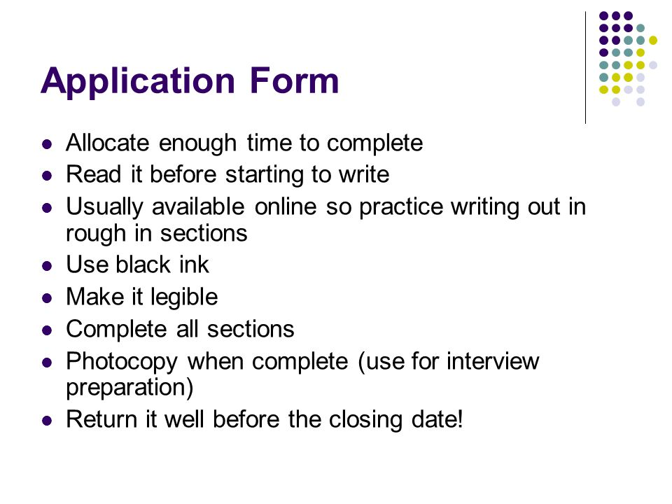 Application Form Allocate enough time to complete
