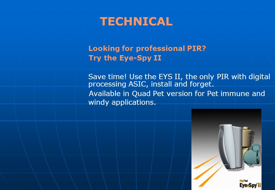 TECHNICAL Looking for professional PIR Try the Eye-Spy II