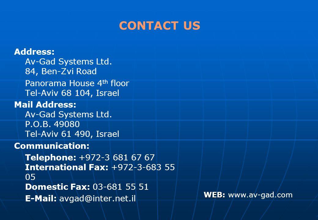 CONTACT US Address: Av-Gad Systems Ltd. 84, Ben-Zvi Road