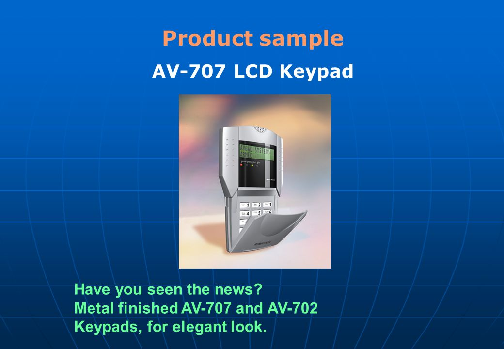 Product sample AV-707 LCD Keypad Have you seen the news