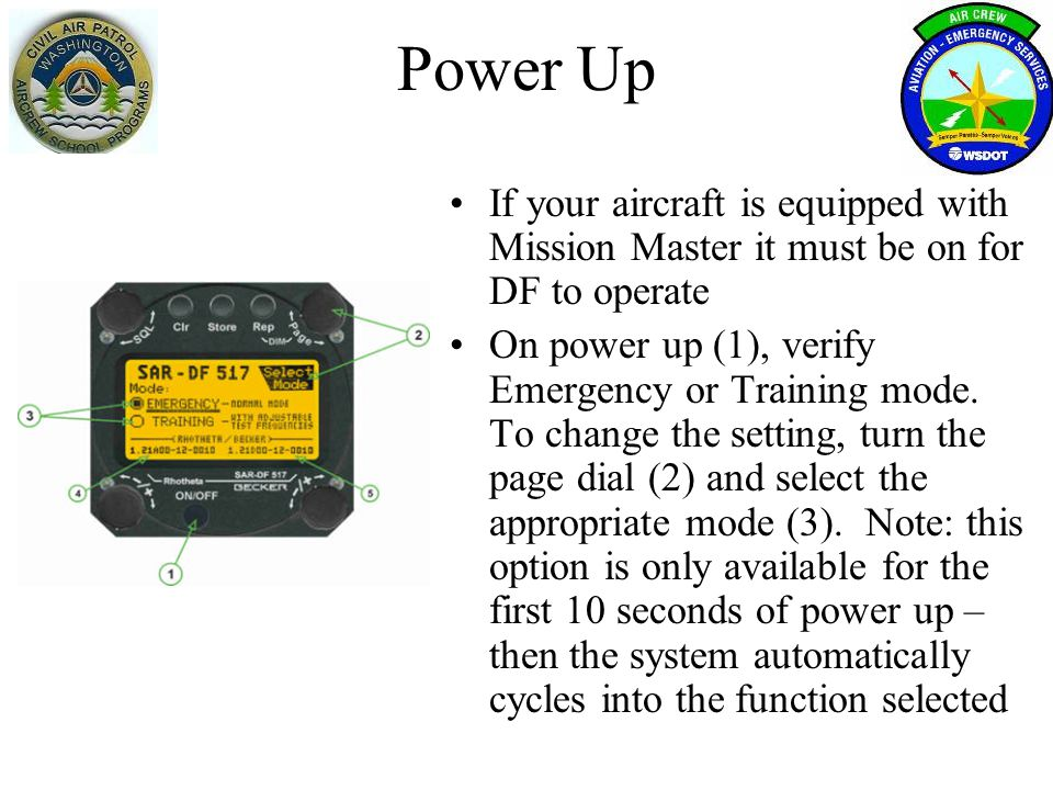 Power Up If your aircraft is equipped with Mission Master it must be on for DF to operate.