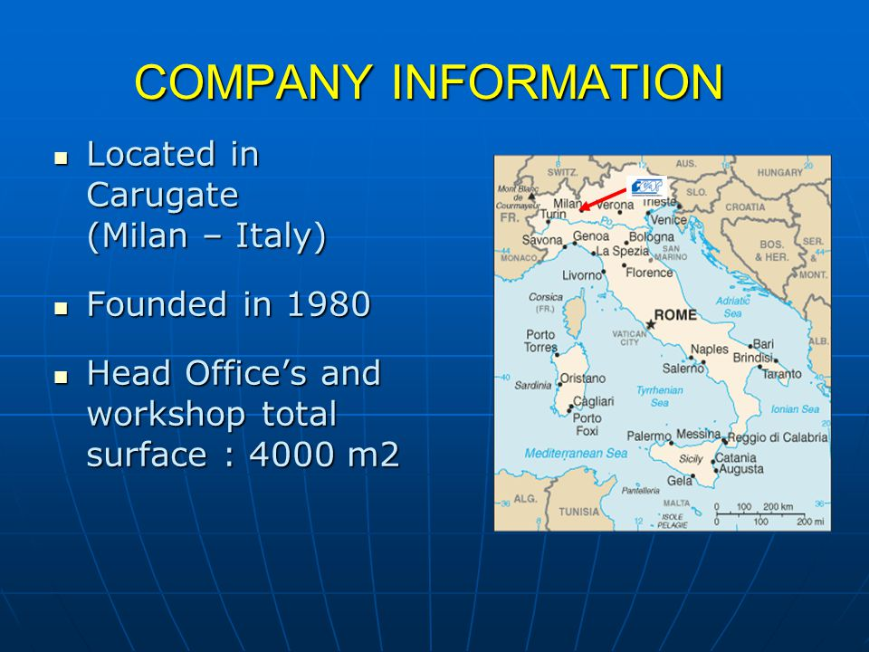 COMPANY INFORMATION Located in Carugate (Milan – Italy)