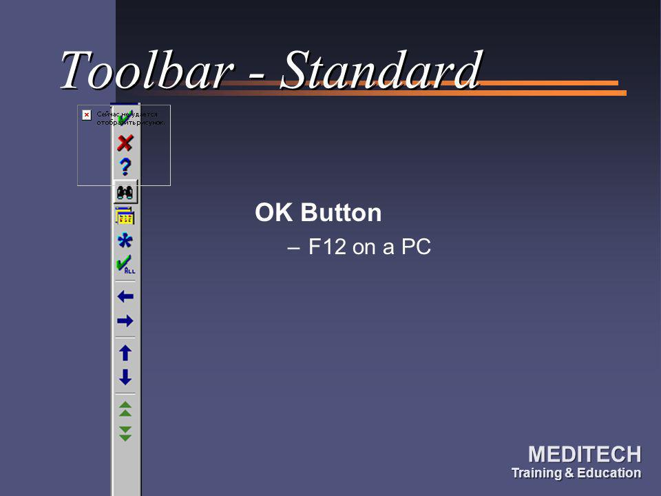 Toolbar - Standard OK Button F12 on a PC
