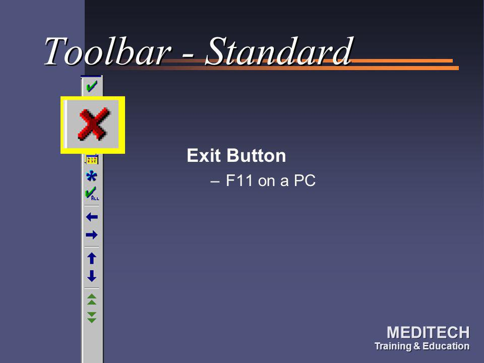 Toolbar - Standard Exit Button F11 on a PC