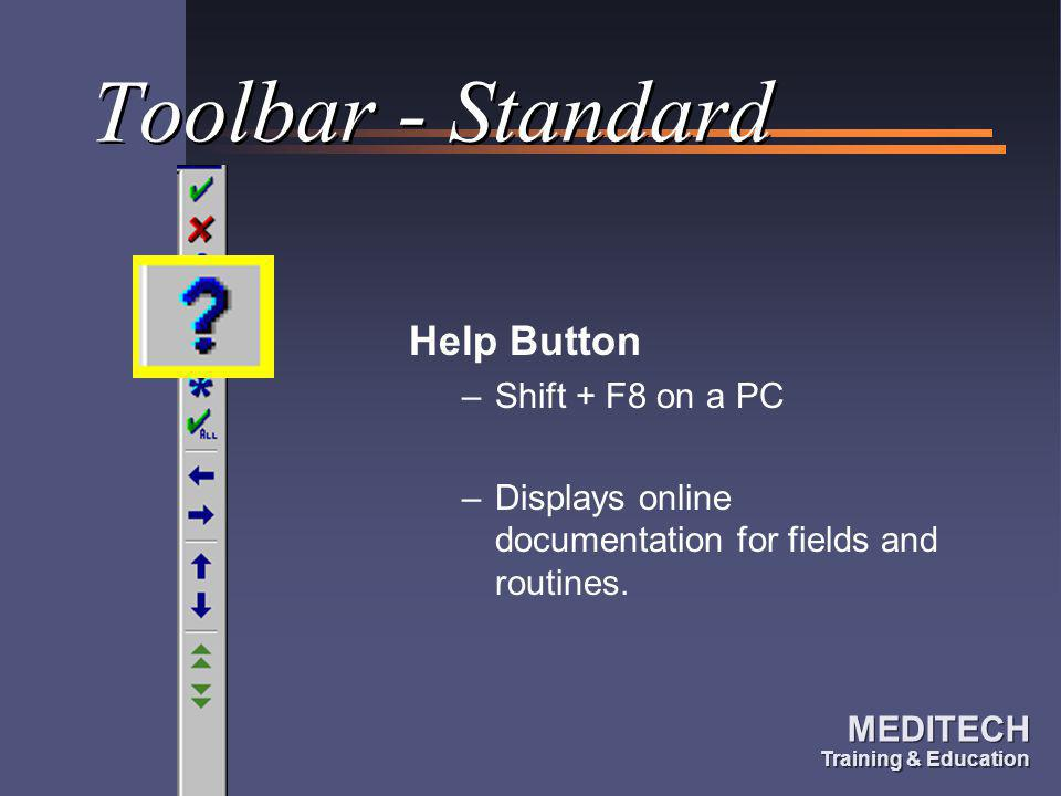 Toolbar - Standard Help Button Shift + F8 on a PC