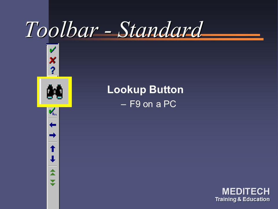 Toolbar - Standard Lookup Button F9 on a PC