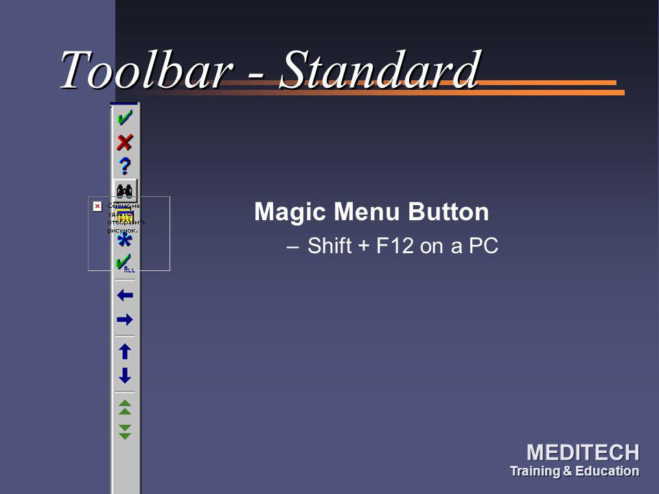 Toolbar - Standard Magic Menu Button Shift + F12 on a PC
