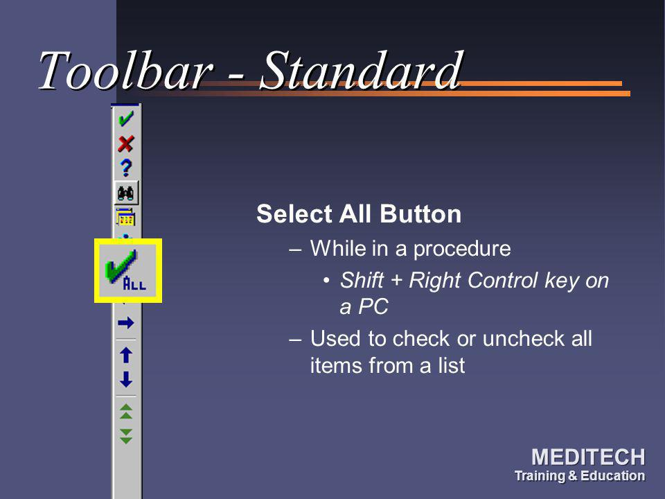 Toolbar - Standard Select All Button While in a procedure