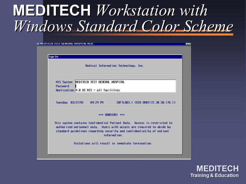 MEDITECH Workstation with Windows Standard Color Scheme