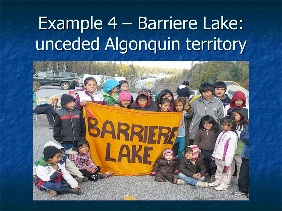 Example 4 – Barriere Lake: unceded Algonquin territory