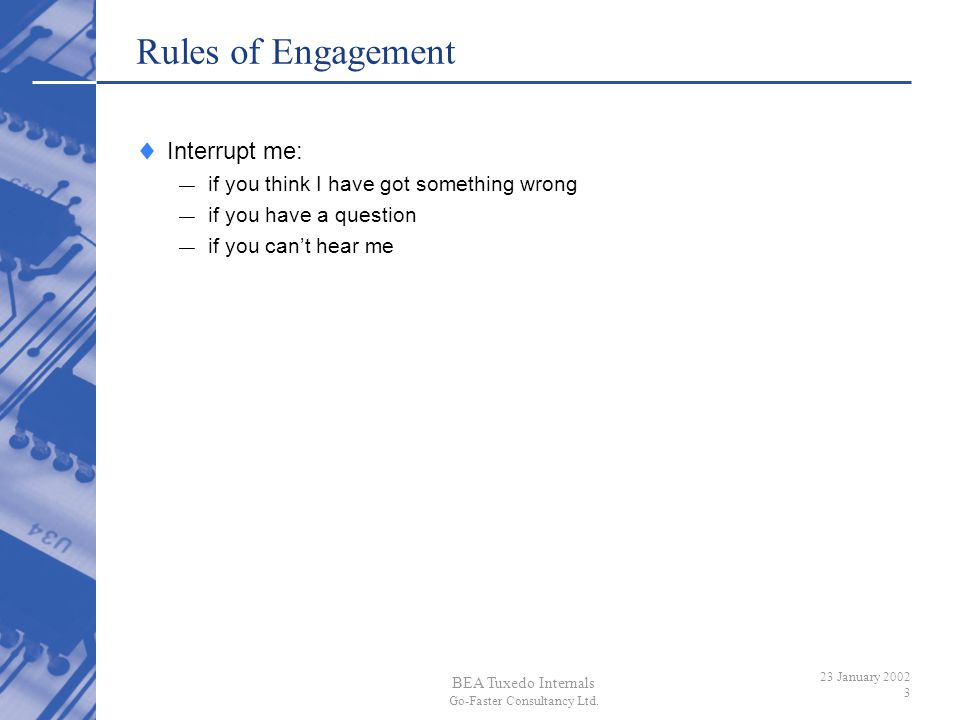 Rules of Engagement Interrupt me: