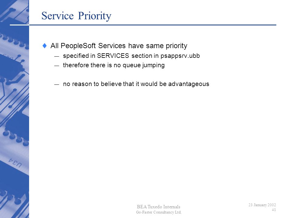 Service Priority All PeopleSoft Services have same priority