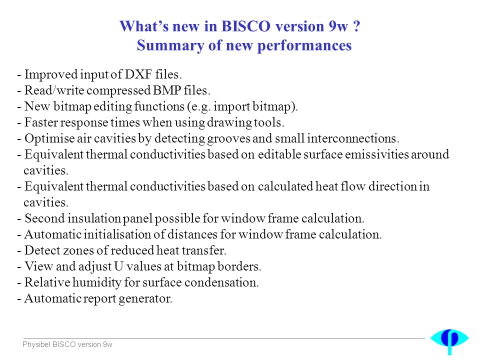 What's new in BISCO version 9w Summary of new performances