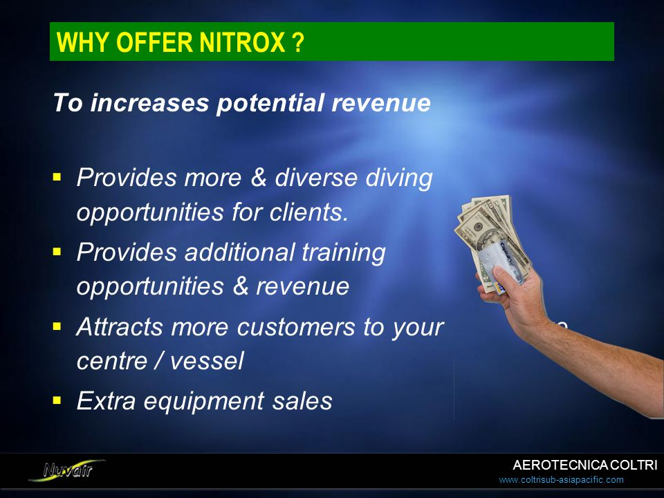 WHY OFFER NITROX To increases potential revenue