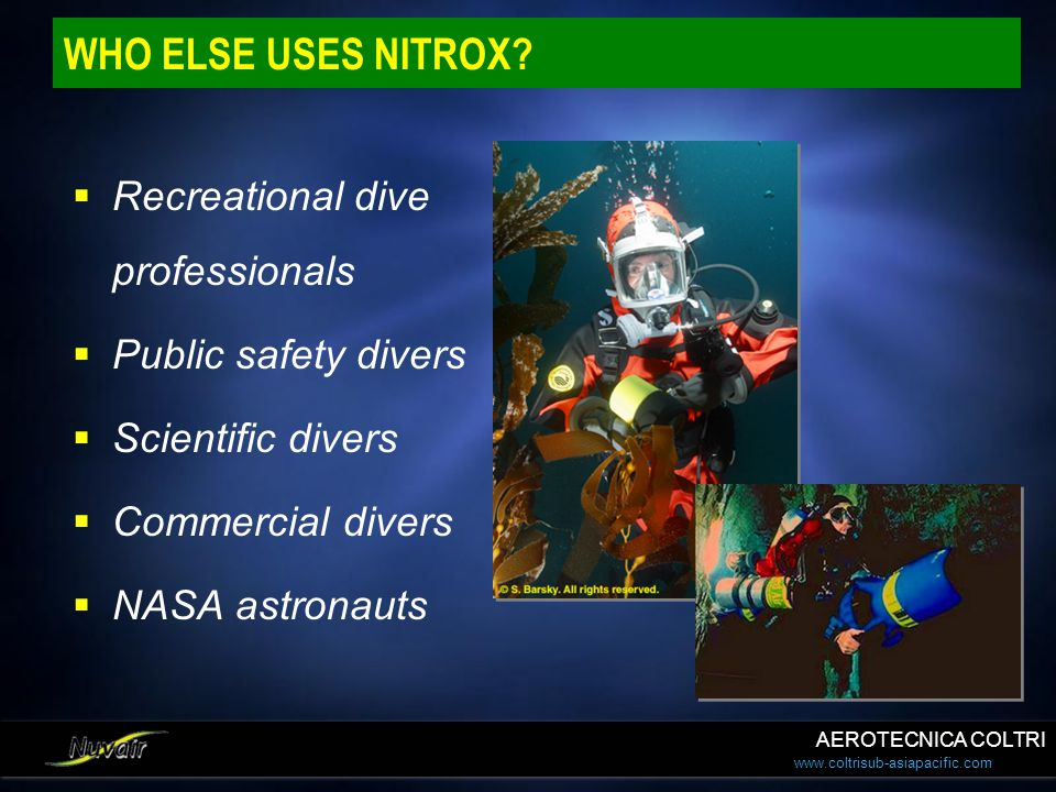 WHO ELSE USES NITROX Recreational dive professionals