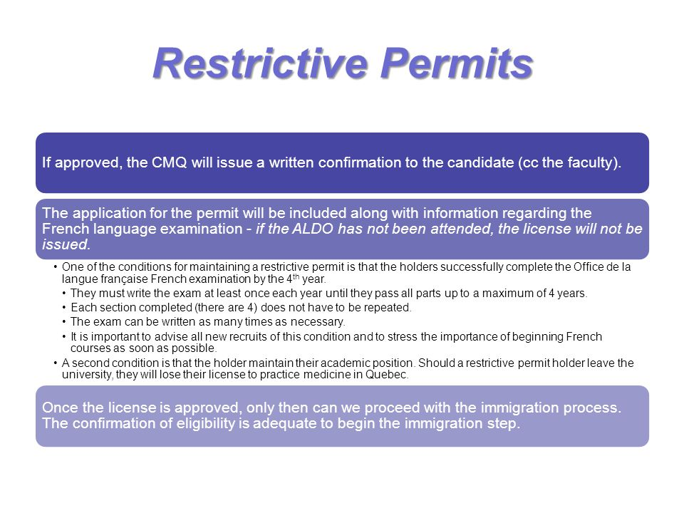 Restrictive Permits If approved, the CMQ will issue a written confirmation to the candidate (cc the faculty).