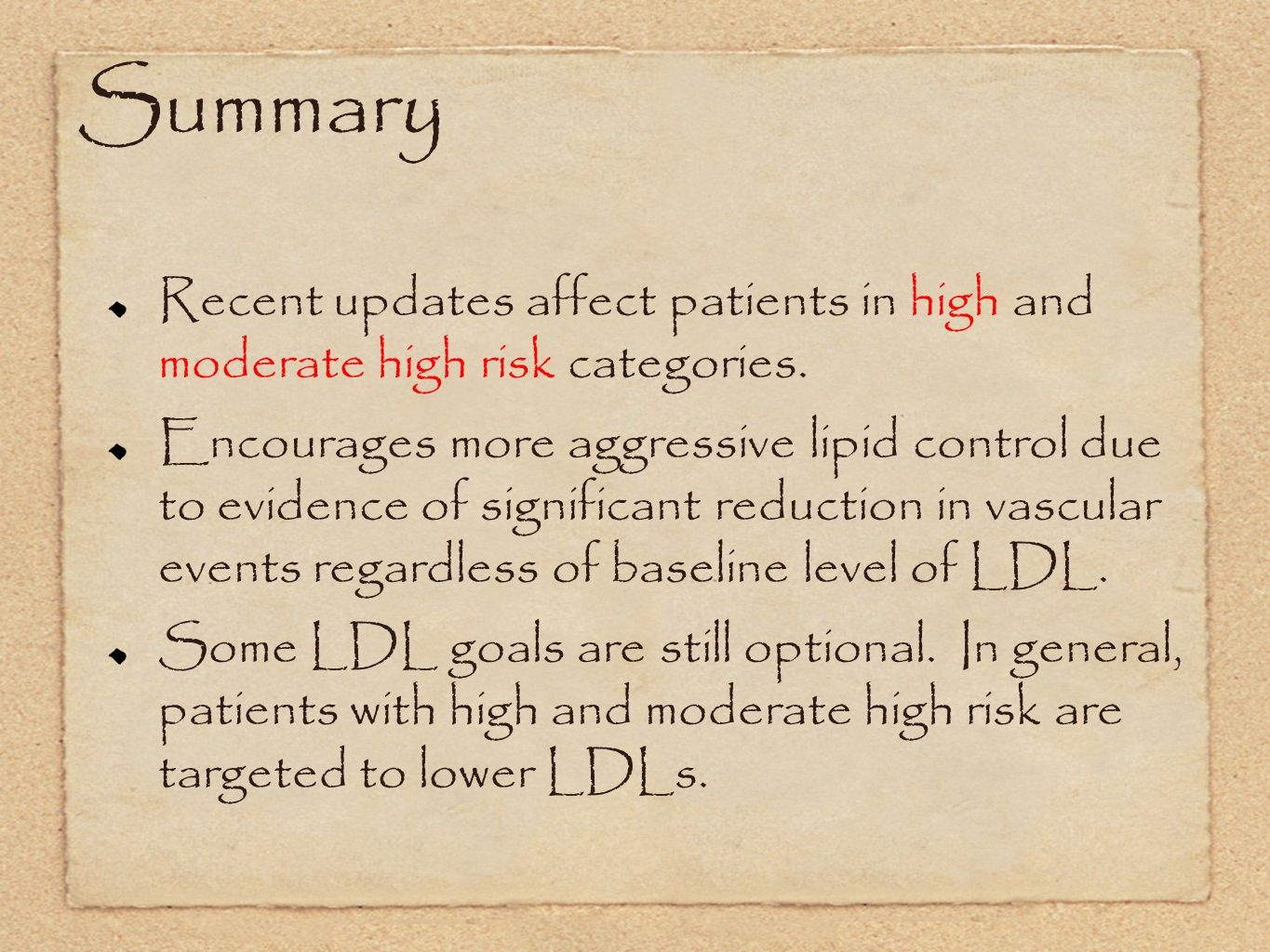 Summary Recent updates affect patients in high and moderate high risk categories.