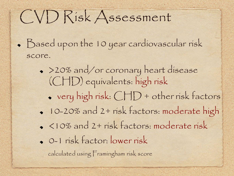 CVD Risk Assessment Based upon the 10 year cardiovascular risk score.