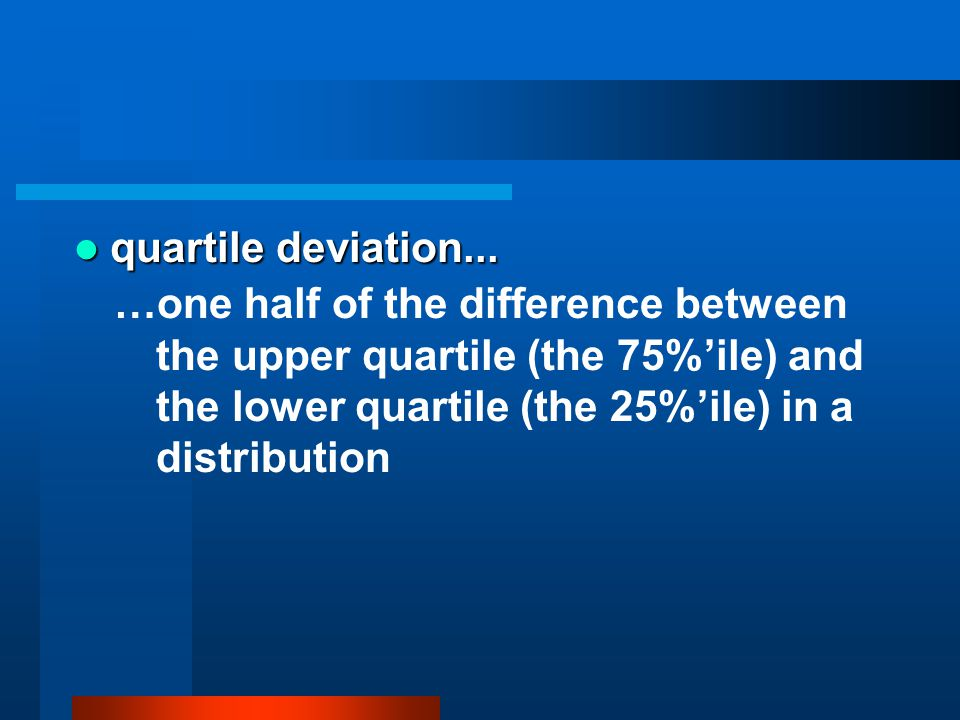 quartile deviation...