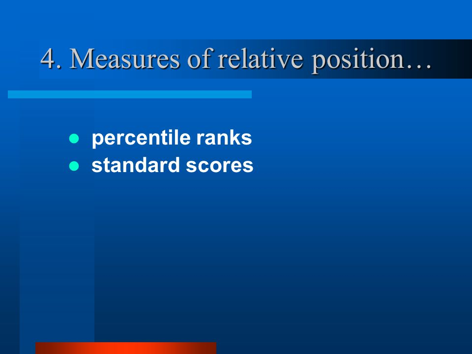4. Measures of relative position…