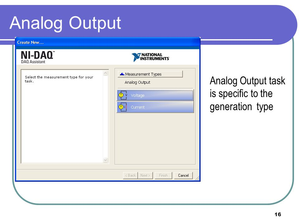 Analog Output Analog Output task is specific to the generation type