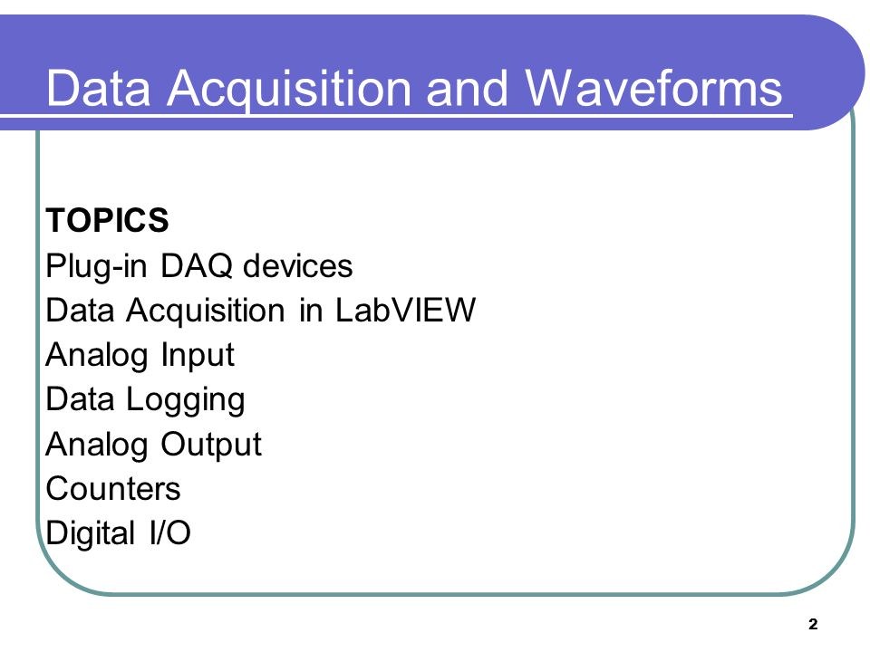 Data Acquisition and Waveforms