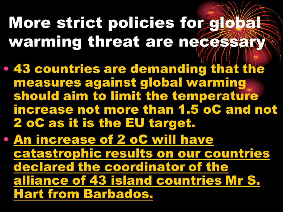 More strict policies for global warming threat are necessary